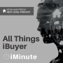 Artwork for iMinute Episode 11 - Why Use an Agent AND an iBuyer?