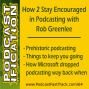 Artwork for 64: How to Stay Encouraged On Your Podcasting Journey, with Rob Greenlee