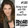 Artwork for 180: Being in love with YOU with Allana Pratt