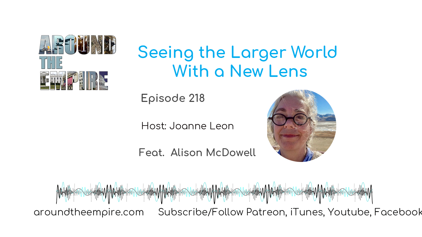 Ep 218 Seeing the Larger World With a New Lens feat Alison McDowell