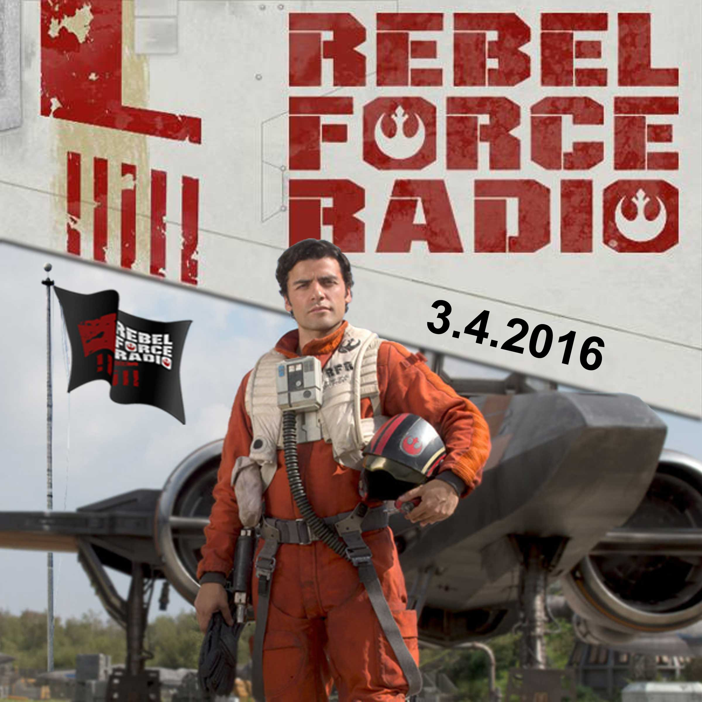 Rebel Force Radio: March 4, 2016