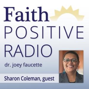 Faith Positive Radio: Sharon Coleman
