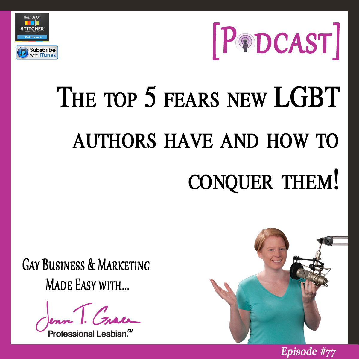 Personal Branding for the LGBTQ Professional - #77: The Top 5 Fears New LGBT Authors Have and How to Conquer Them!