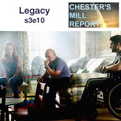 s3e10 Legacy - Chester's Mill Report: The Under the Dome Podcast