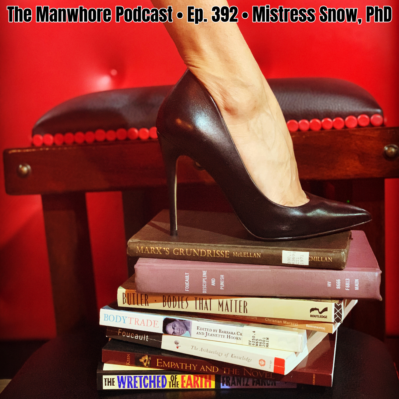 The Manwhore Podcast: A Sex-Positive Quest - Ep. 392: Dungeons, Domming, and Doxing with Mistress Snow PhD