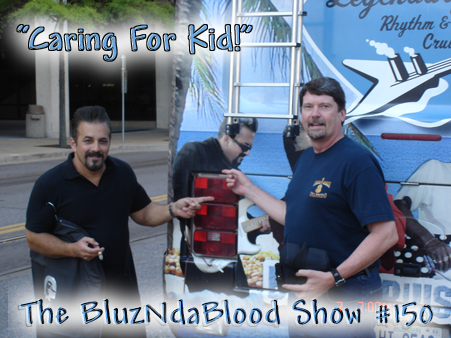 The BluzNdaBlood Show #150, Caring For Kid!