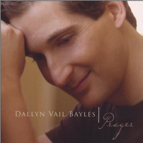 """Prayer,"" the CD and Upcoming Concert from Dallyn Vail Bayles"