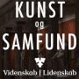 Artwork for Videnskab Lidenskab#6 KUNST og SAMFUND