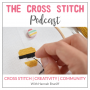 Artwork for Cross Stitch Routines and Why You Might Need One | S3E3