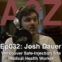 Artwork for Ep032: Josh Dauer - Vancouver Safe-Injection Site Health Worker