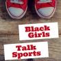 Artwork for NBA Playoffs First Round - Black Girls Talk Sports - Episode 15