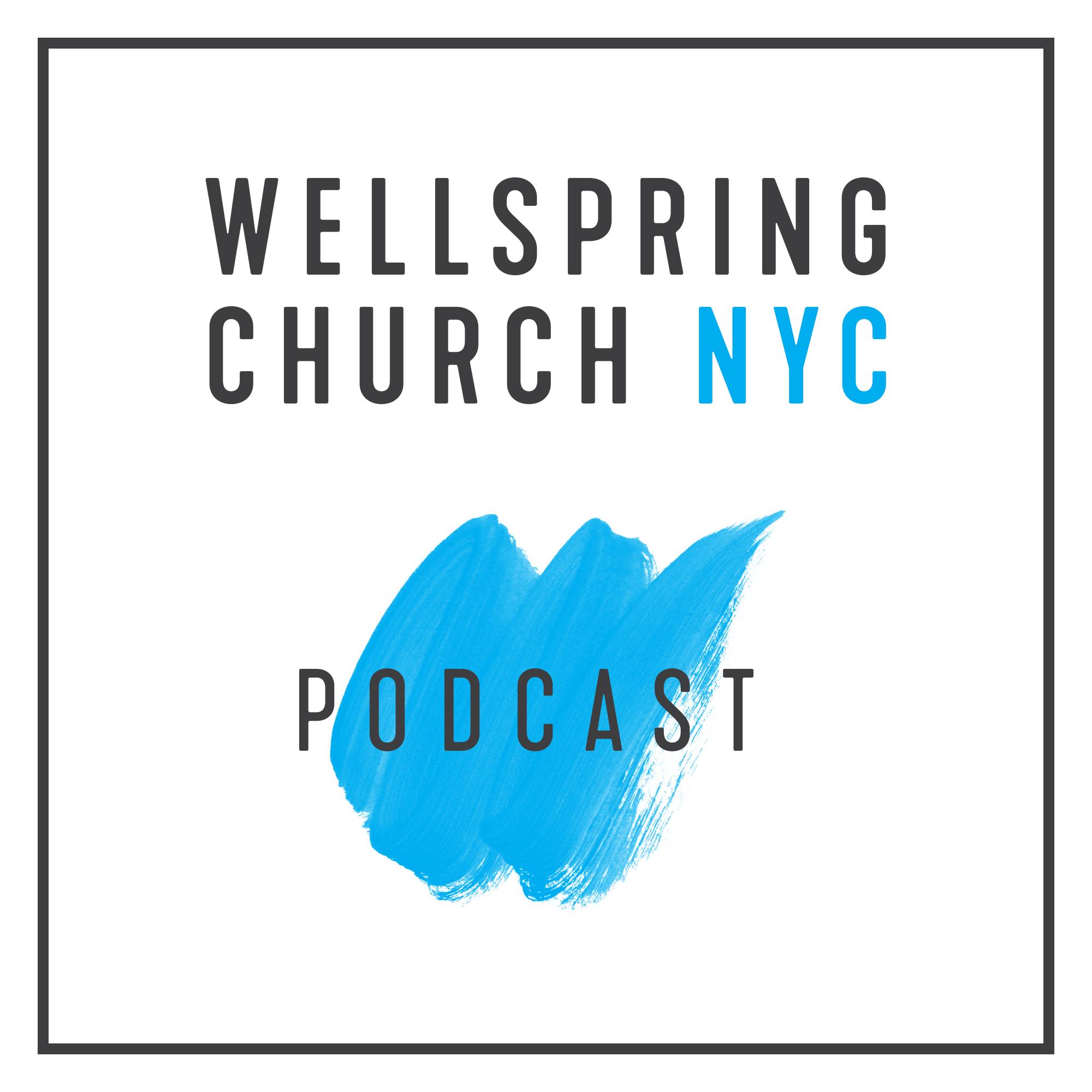 Wellspring Church NYC - PODCAST show art