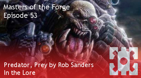 Masters of the Forge - Episode 053 - Predator, Prey by Rob Sanders - Book Club