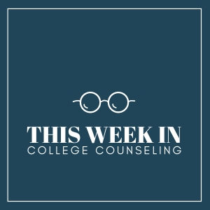 This Week In College Counseling