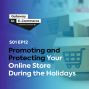 Artwork for Promoting and Protecting Your Store During the Online Holidays