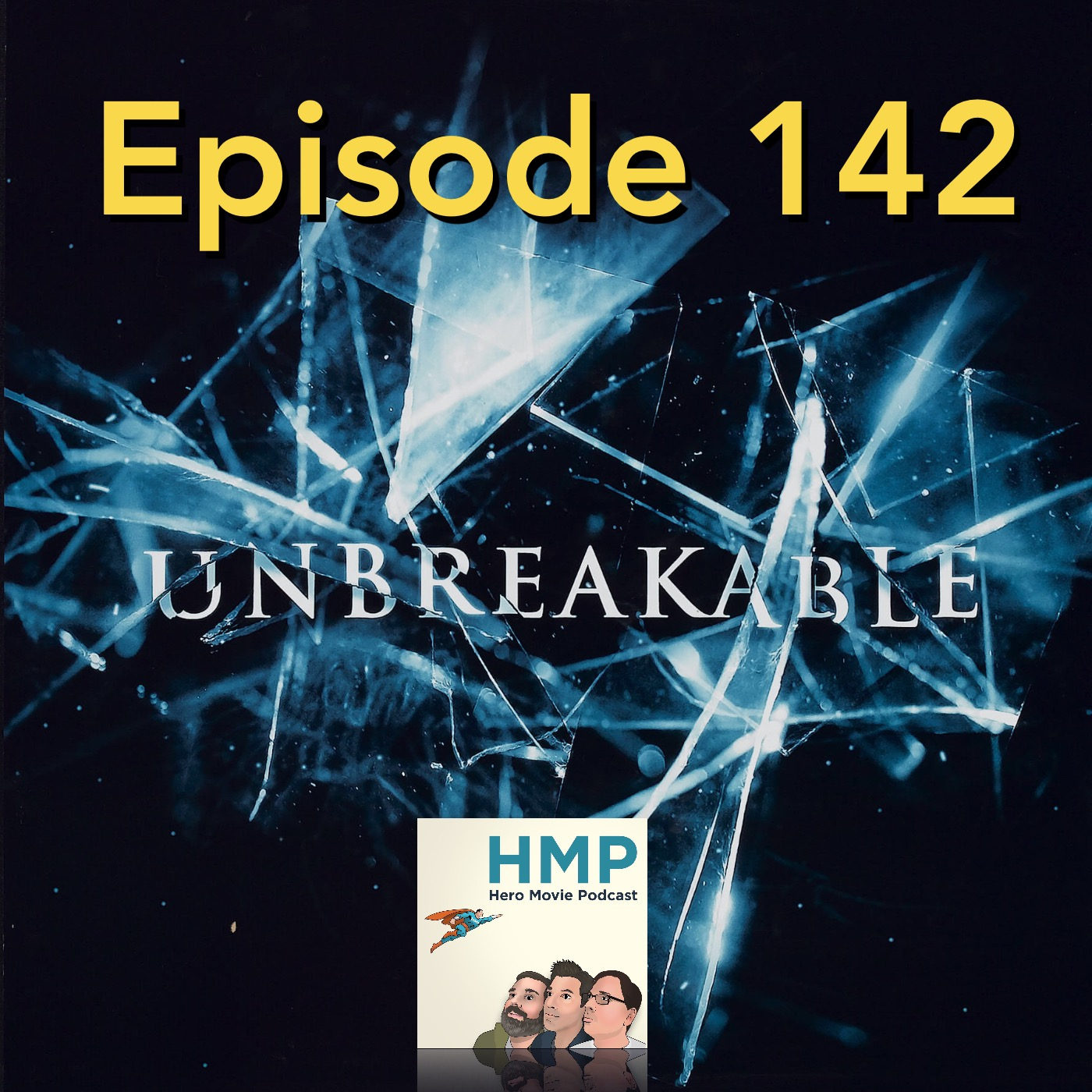Episode 142- Unbreakable