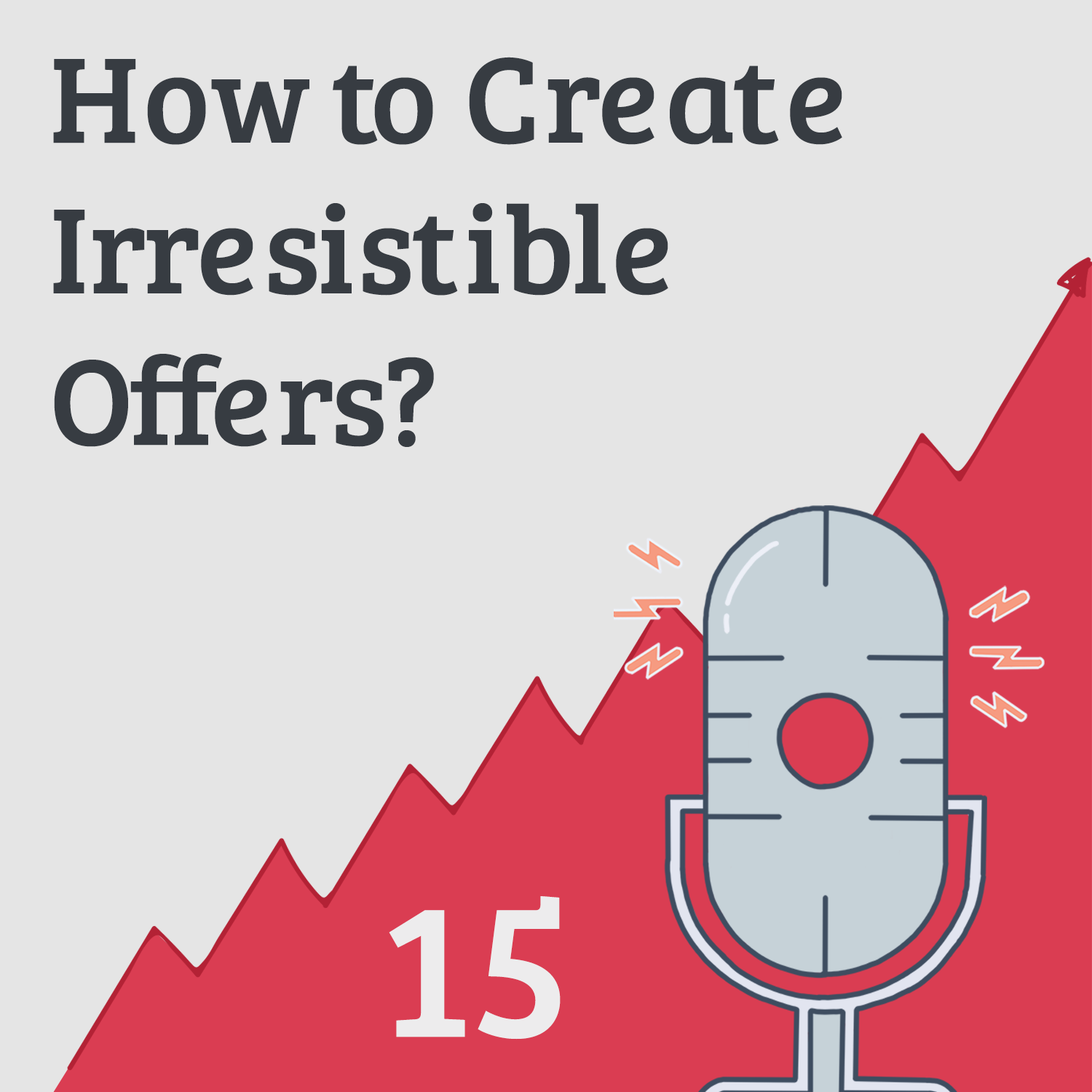 Irresistible Offers 1: The Riches Really Are in the Niches