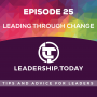 Artwork for Episode 25 - Leading through Change