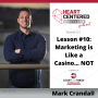 Artwork for 025 - Lesson #10: Marketing is Like a Casino....NOT