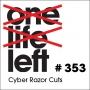 Artwork for One Life Left -- s16e09 -- #353 -- Cyber Razor Cuts