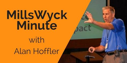 MillsWyck Minute with Alan Hoffler