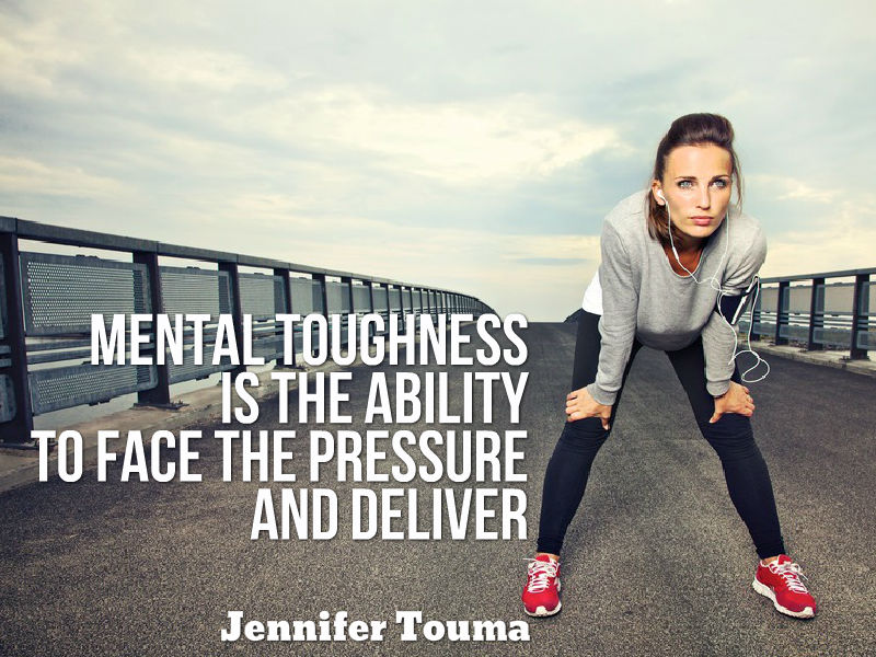"""How To Develop Mental Toughness"" with Jennifer Touma"