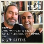 Artwork for 309 The Decline & Fall Of The American Empire with Rajiv Satyal