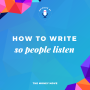 Artwork for Episode 1: How To Write So People Listen
