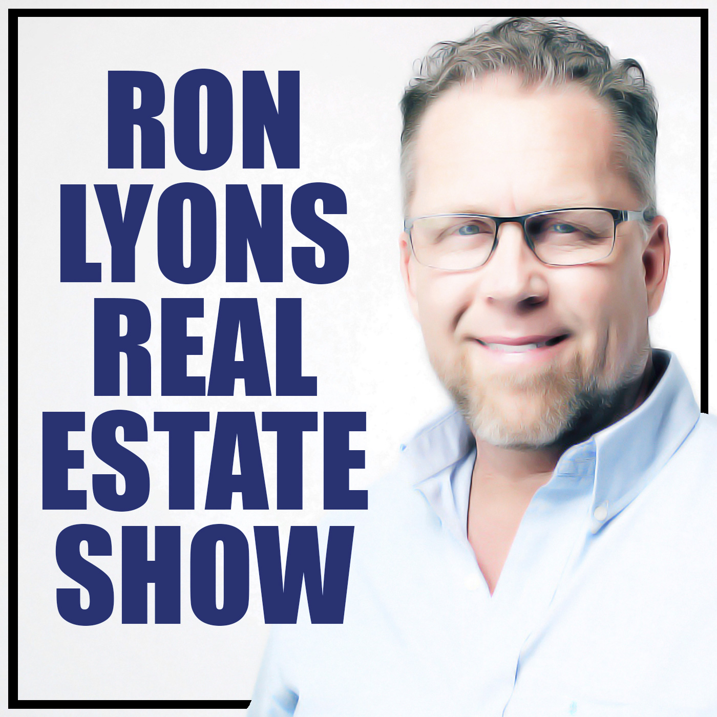 Artwork for Behind The Scenes: Ron Lyons Real Estate Show