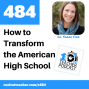 Artwork for How to Transform the American High School
