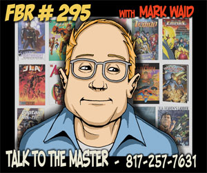 Fanboy Radio #295 - Stump Mark Waid LIVE
