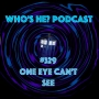 Artwork for Doctor Who: Who's He? Podcast #329 One eye can't see
