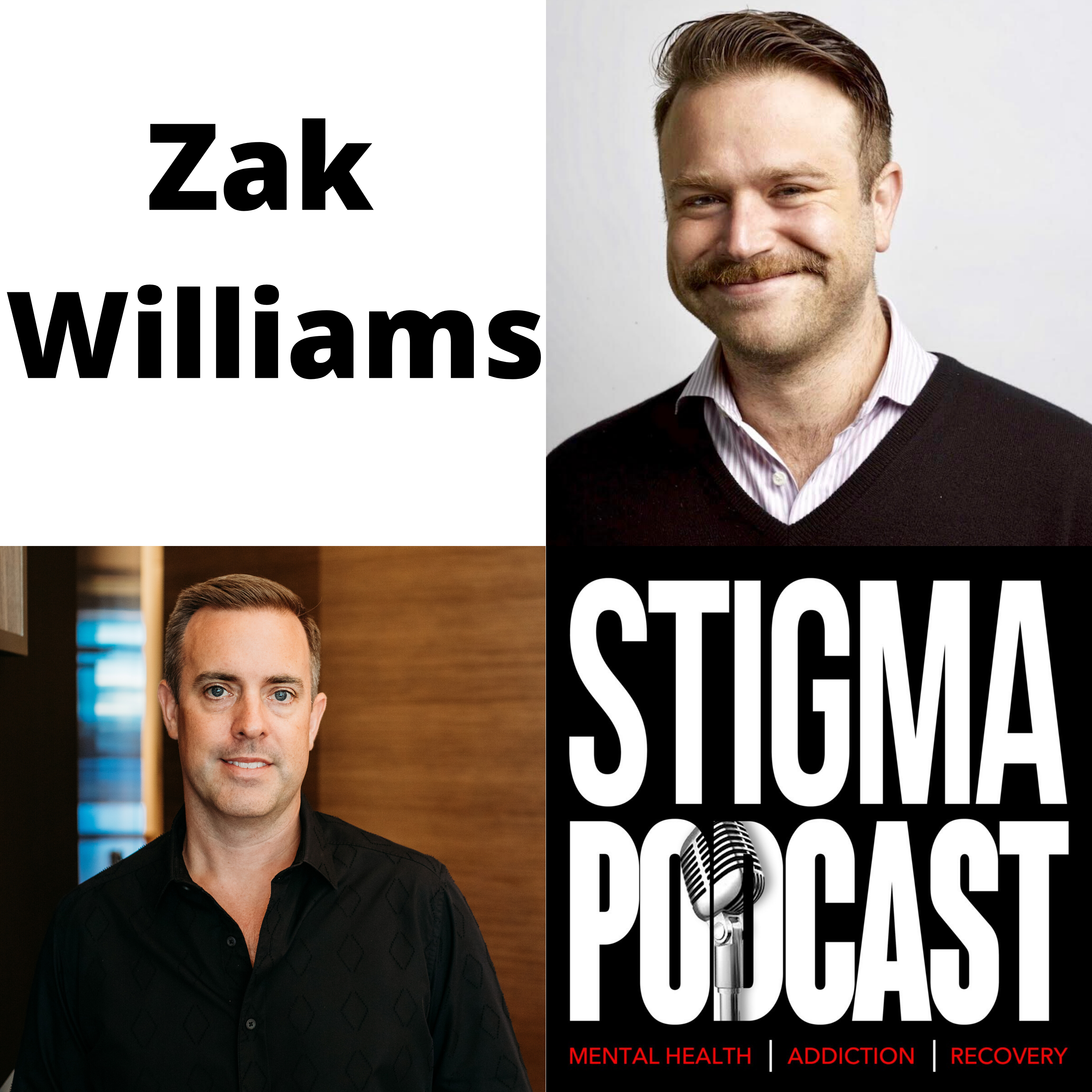 Stigma Podcast - Mental Health - #38 - Zak Williams on Sobriety and Mental Health Advocacy After His Father Took His Own Life