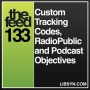 Artwork for 133 Custom Tracking Codes, RadioPublic and Podcast Objectives