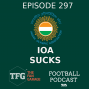 Artwork for TFG Indian Football Ep.297: Big Fail by Indian Olympic Association