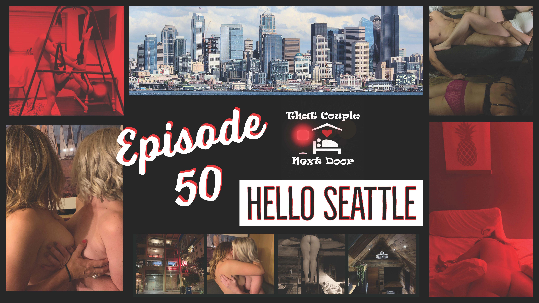 Episode 50 - Hello Seattle