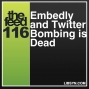 Artwork for 116 Embedly and Twitter Bombing is Dead