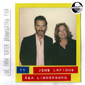 #11: LIVE - Jens Lapidus & Åsa Linderborg