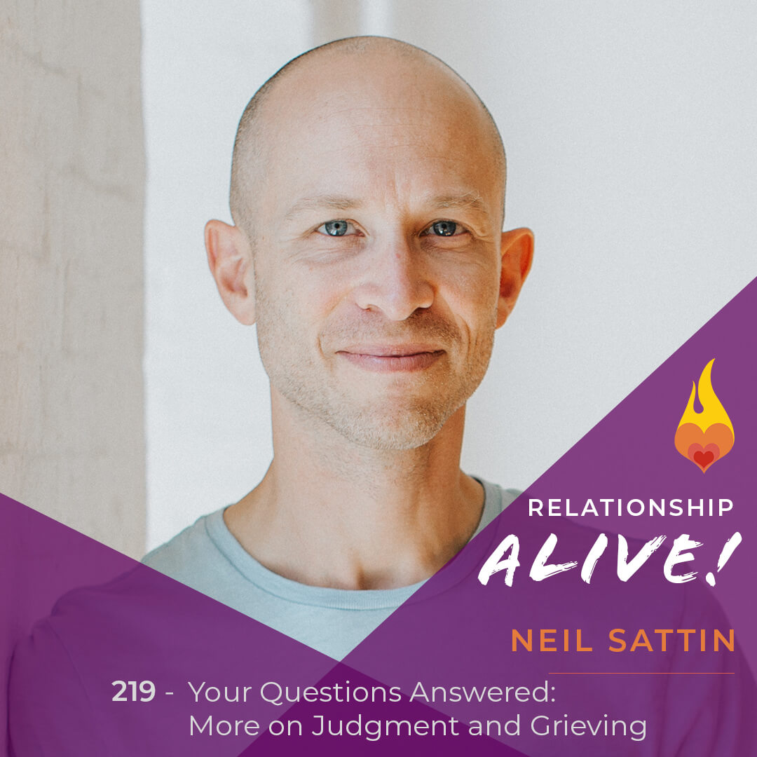 219: Your Questions Answered - More on Judgment and Grieving
