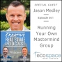 Artwork for 561 - Running Your Own Mastermind Group - Jason Medley