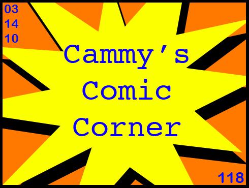 Cammy's Comic Corner - Episode 118 (3/14/10)