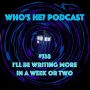 Artwork for Doctor Who: Who's He? Podcast #338 I'll be writing more in a week or two