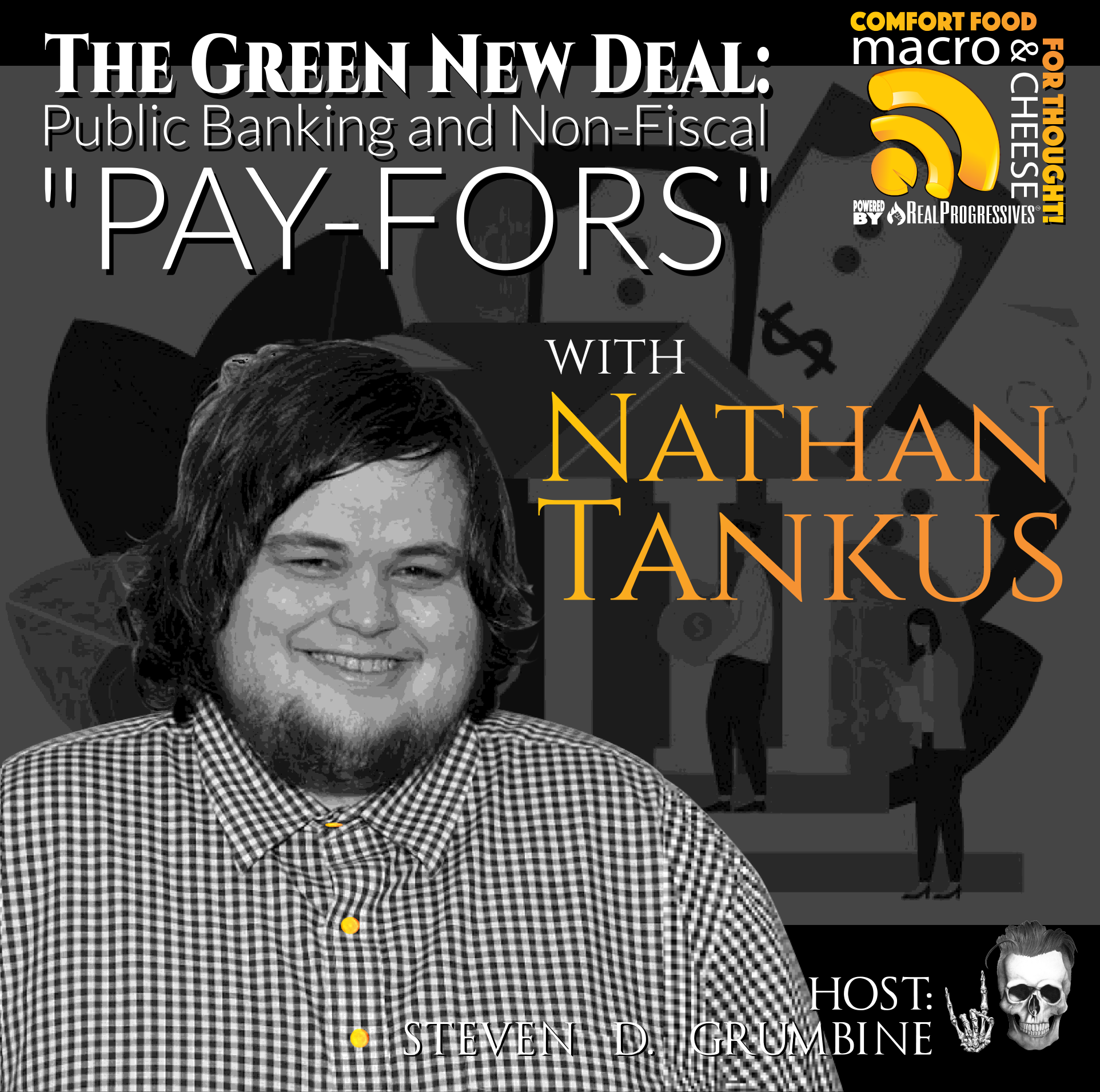 "The Green New Deal: Public Banking and Non-Fiscal ""Pay-Fors"" with Nathan Tankus"