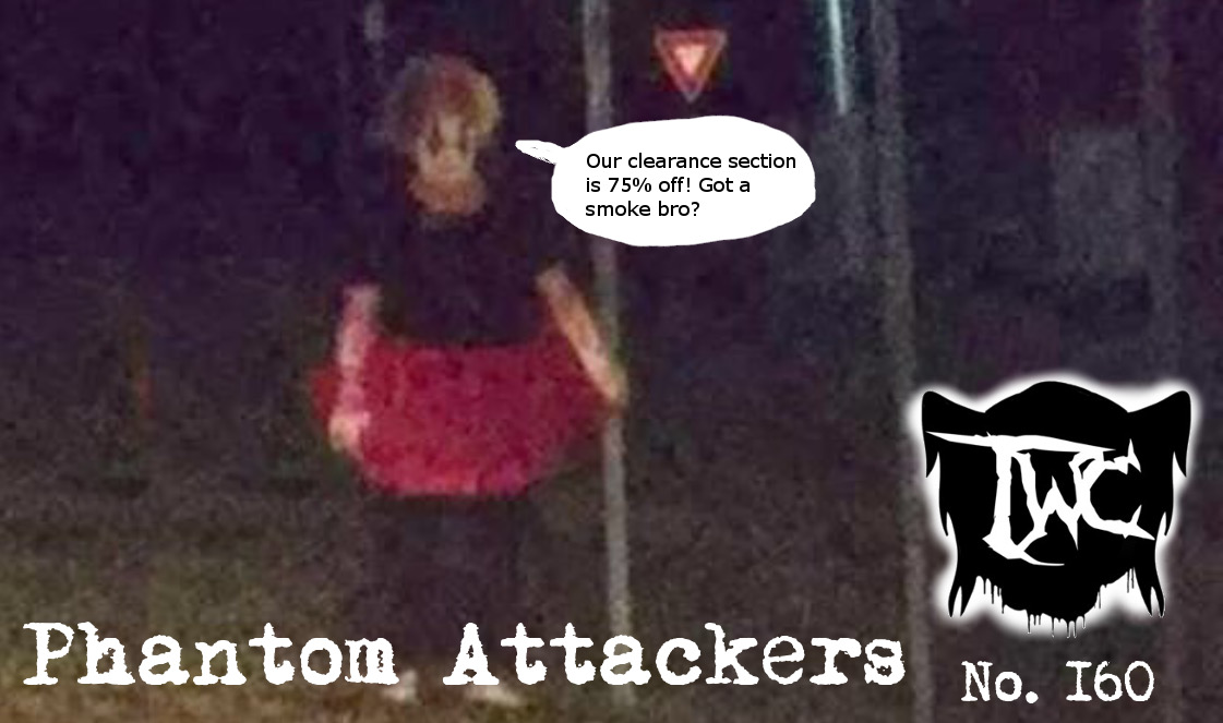 The What Cast #160 - Phantom Attackers