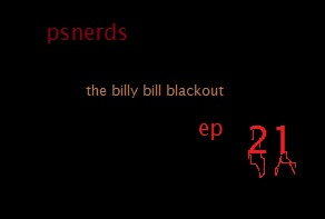 Ep 21 - The Billy Bill Blackout