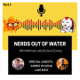 Artwork for Nerds out of Water - James & Lam [Part 1]