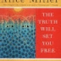 Artwork for The Truth Will Set You Free by Alice Miller
