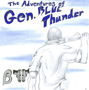 The Adventures of General Blue Thunder