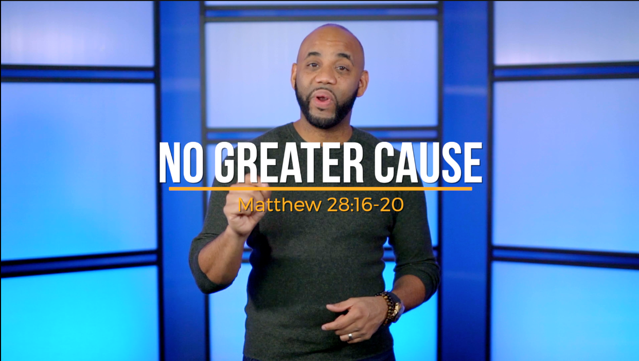 No Greater Cause | Pastor Ricky Brown | Matthew 28:16-20