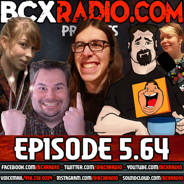 BCXradio 5.64 - Wolverine's Fat Cousin